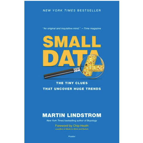 Small Data: The Tiny Clues That Uncover Huge Trendsby Martin Lindstrom