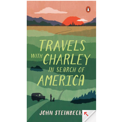 Travels with Charley in Search for America by John Steinbeck