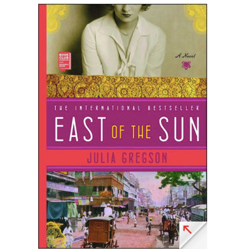 East of the Sunby Julia Gregson