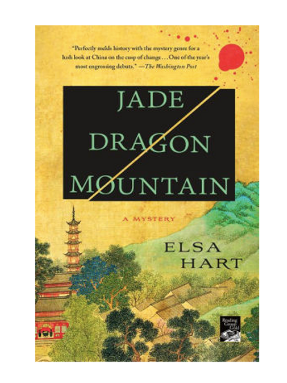 Jade Dragon Mountain by Elsa Hart (A Mystery #1)