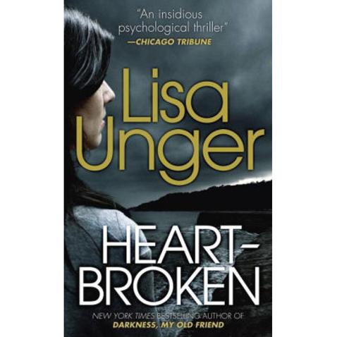 Heart Broken by Lisa Unger