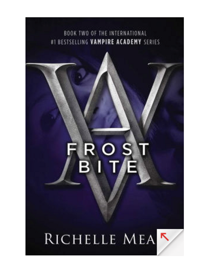 Frost Bite by Richelle Mead (Vampire Academy Series #2)