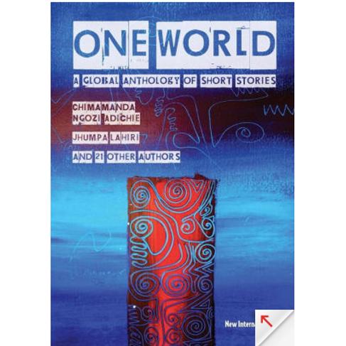 One World: A Global Anthology of Short Stories by Chimamanda Ngozi Adichie