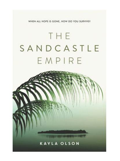 The Sandcastle Empire by Kayla Olson