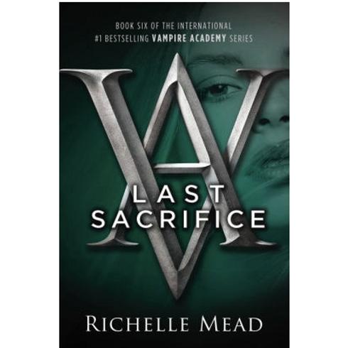 Last Sacrifice by Richelle Mead (Vampire Academy Series #6)