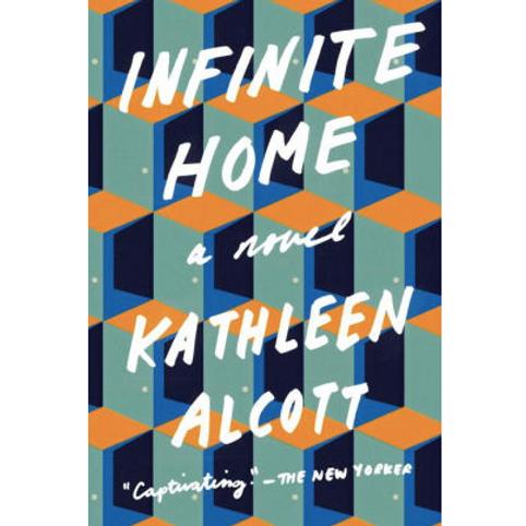 Infinite Home by Kathleen Alcott