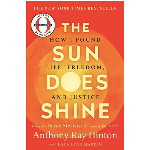 The Sun Does Shine: How I Found Life and Freedom on Death Row by Anothony Ray H