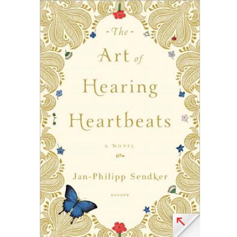 The Art of Hearing Heartbeats by Jan Philipp Sendker