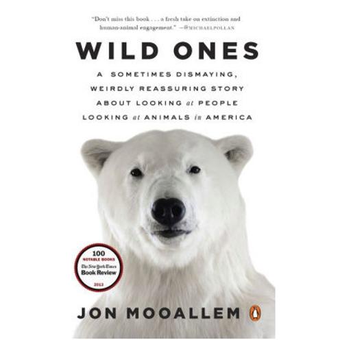 Wild Ones by Jon Mooallem