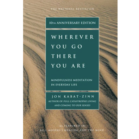 Wherever You Go, There You Are by Jon Kabatz-Zinn