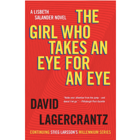The Girl Who Takes an Eye for an Eye by Stieg Larsson (Millennium Series #5)