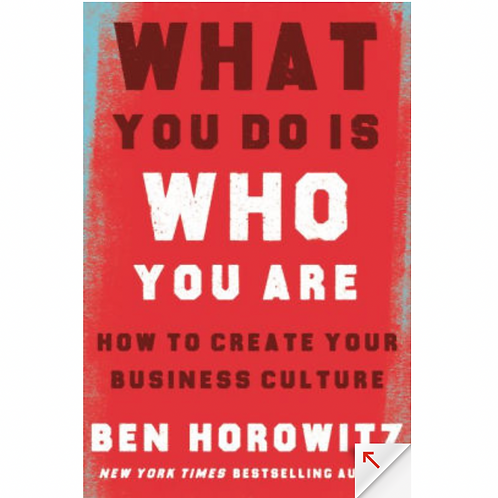What You Do Is Who You Are by Ben Horowitz