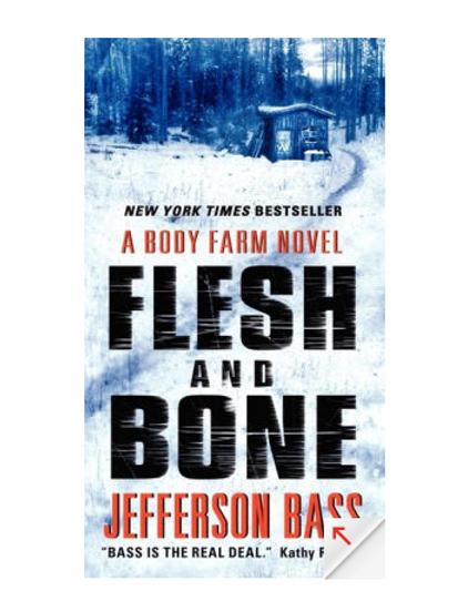 Flesh and Bone by Jefferson Bass