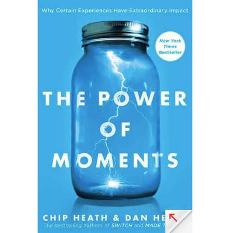 The Power of Moments by Chip and Dan Heath
