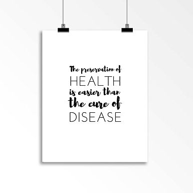 The preservation of health is easier than the cure of disease: Wall Art