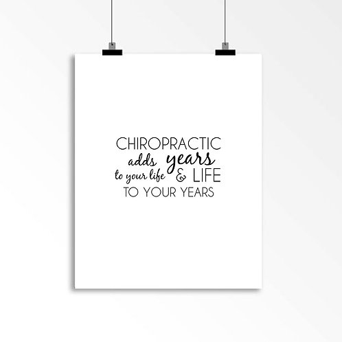 Chiropractic adds years to your life & life to your years: Wall Art