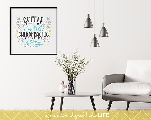 Coffee & Chiropractic Wall Art, Chiro Office Poster