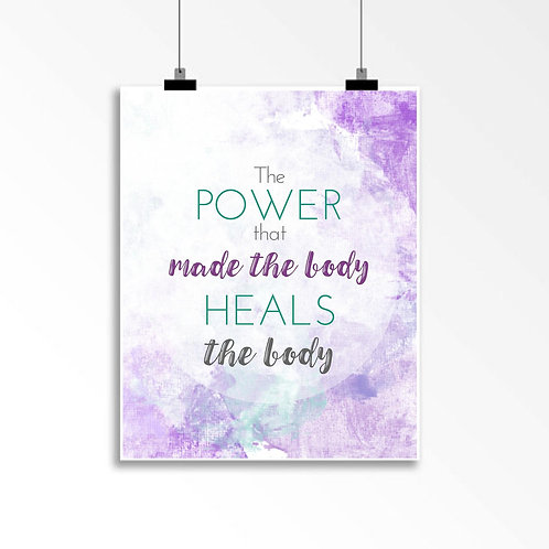 The power that made the body heals the body: Wall Art