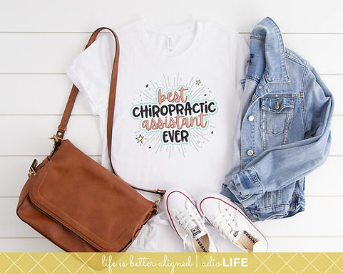 Best Chiropractic Assistant Ever Tee