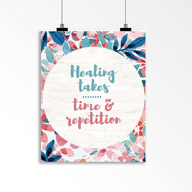 Healing takes time and repetition: Wall Art