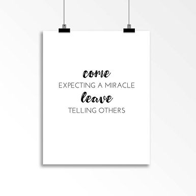 Come expecting a miracle Leave telling others: Wall Art