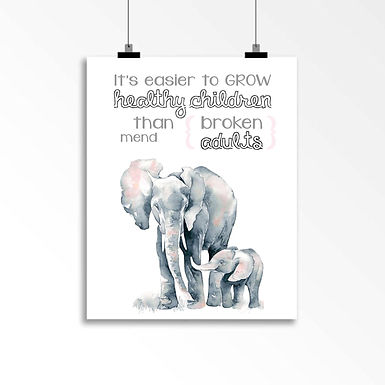 It's easier to grow healthy children than mend broken adults: Wall Art
