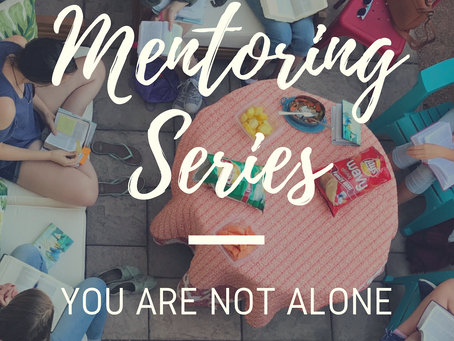 Mentoring Series: You're Not Alone