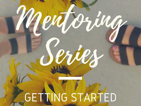 Mentoring Series: Getting started
