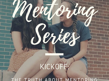 Mentoring Series Kickoff: The Truth About Mentoring