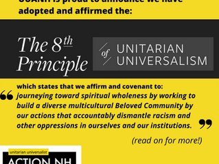UU Action NH adopts the 8th Principle of Unitarian Universalism to center our work against racism