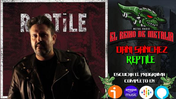 Entrevista Dani Sanchez #Reptile