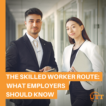 The Skilled Worker Route: What Employers Should Know