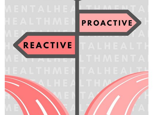 MOVING FROM REACTIVE TO PROACTIVE MENTAL HEALTH POLICIES