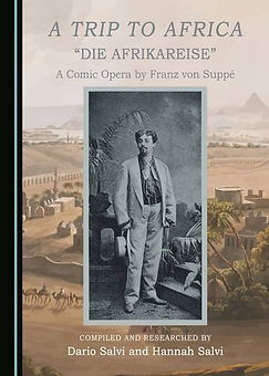 Book cover of A Trip to Africa (Die Afrikareise) Libretto, compiled and researched by Dario Salvi and Hannah Salvi