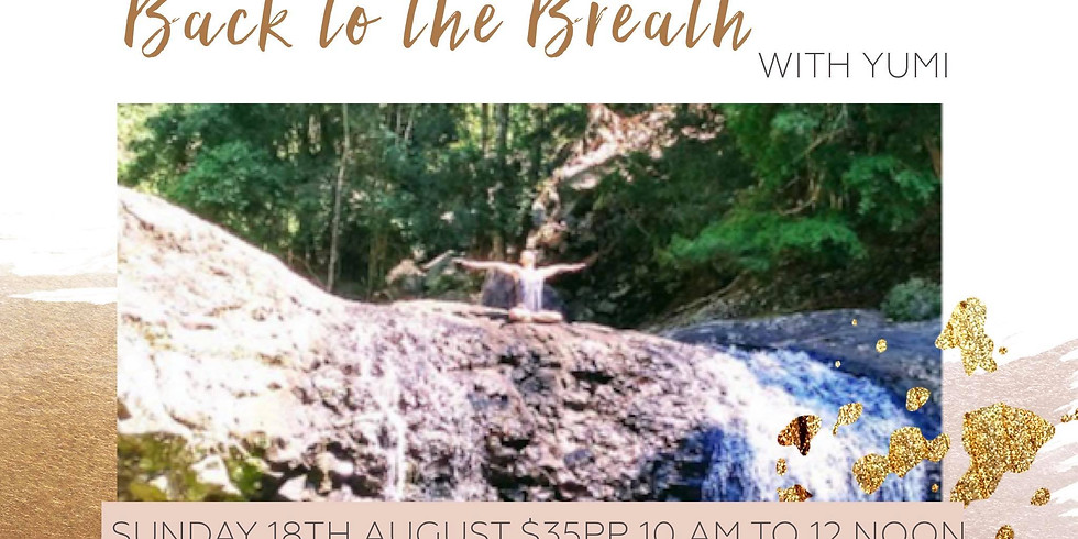 Back to the Breath - Breathing Workshop with YUMI