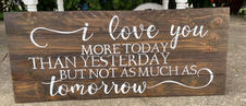 I Love You More Today Sign