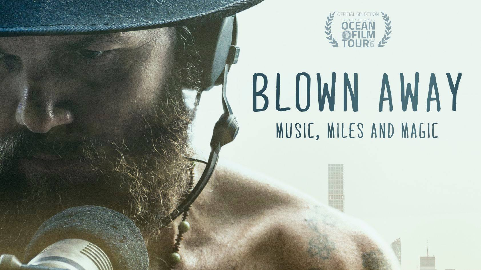Blown Away - Music, Miles and Magic | Offical Trailer 2019