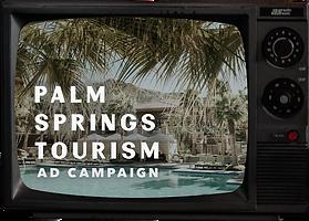 Palm Springs Tourism Ad Campaign