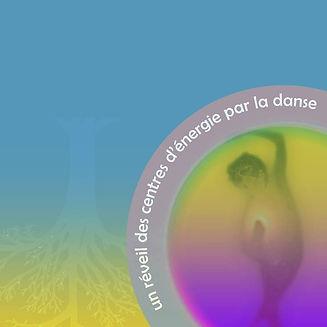 Danse, Danse Intuitive, Chakradance à Rezé et à Nantes, Loire-Atlantique (chakra danse, chakradanse, yoga)