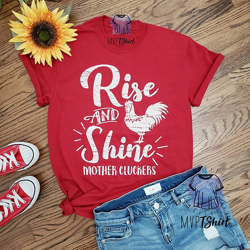 Rise and Shine Mother Cluckers Quote T-Shirt Funny Chicken Tees Novelty Farmer
