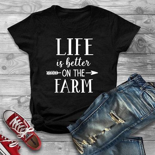 Life Is Better on the Farm Shirt Farm Girl