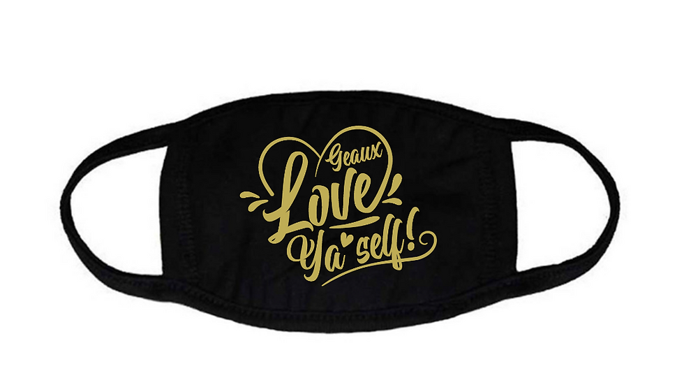 Geaux Love Ya'Self Face Mask Black with Gold