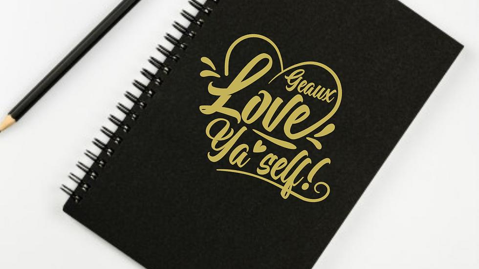 Geaux Love Ya'Self Journal