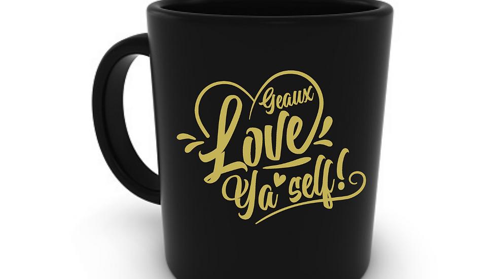 Geaux Love Ya'Self Mug Black with Gold