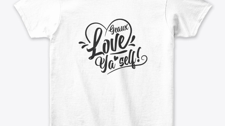 Geaux Love Ya'Self T-shirt White with Black