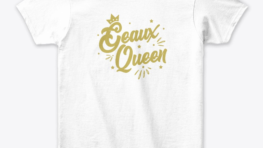 Geaux Queen T-shirt White with Gold