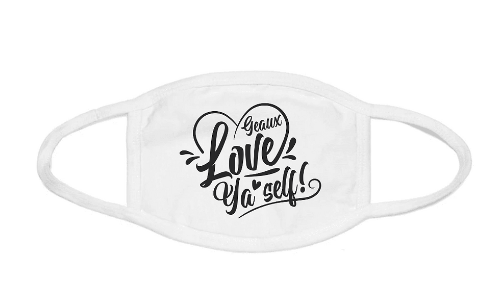 Geaux Love Ya'Self Face Mask White with Black