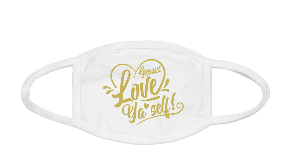 Geaux Love Ya'Self Face Mask White with Gold