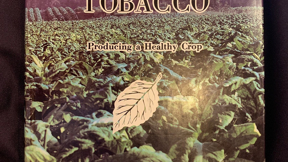 Flue-Cured Tobacco, Producing a Healthy Crop