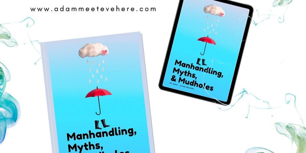Manhandling, Myths & Mudholes Launch Party